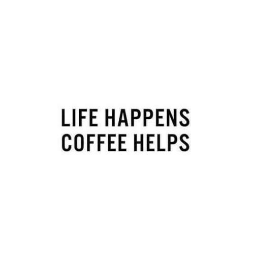 Life Happens & It'sAnnoying